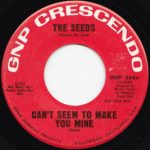 "GNP Crescendo 45pm label for ""Can't Seem To Make You Mine"" by The Seeds"